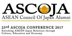23rd ASCOJA Conference 2017 - Enriching ASEAN-Japan Relations through Culture, Education & Economy